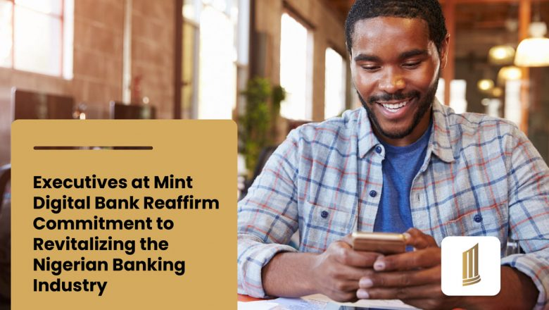 Mint Digital Bank reaffirm commitment to revitalising the Nigerian banking industry