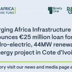 PIDG company, Emerging Africa Infrastructure Fund, lending €25 million to Côte d'Ivoire clean energy hydro-electricity project