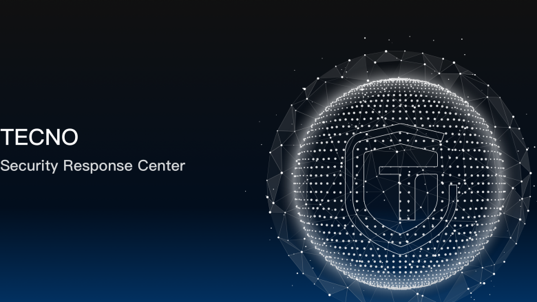 TECNO Establishes Security Response Center, Taking TECNO's Security Ecosystem to the New Level